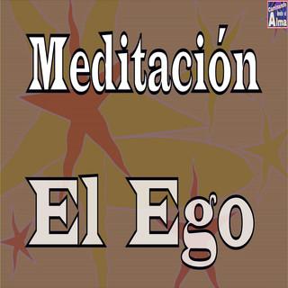 Meditación. El Ego.