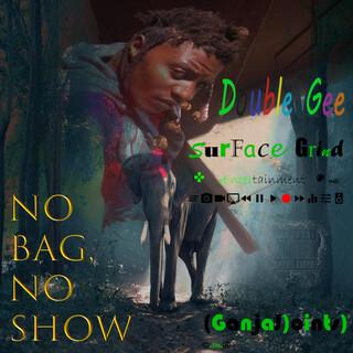 No Bag, No Show