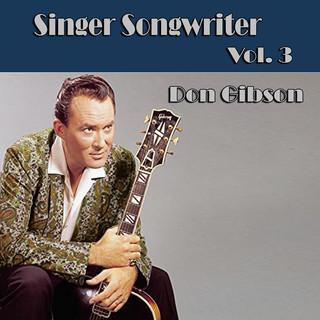 Singer Songwriter Don Gibson, Vol. 3