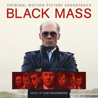 黑勢力電影原聲帶 (Black Mass:Original Motion Picture Soundtrack)