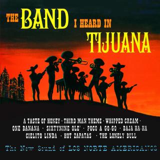 The Band I Heard In Tijuana