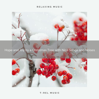 Hope And Joy By A Christmas Tree With Nice Songs And Noises