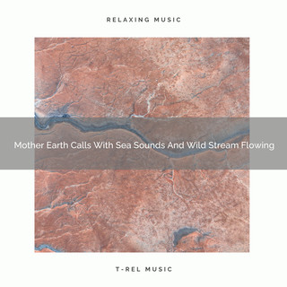 Mother Earth Calls With Sea Sounds And Wild Stream Flowing