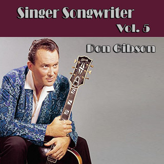 Singer Songwriter Don Gibson, Vol. 5