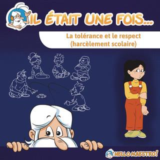 Il Était Une Fois... La Tolérance Et Le Respect (Harcèlement Scolaire)