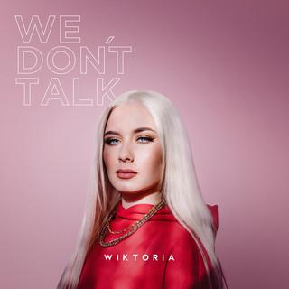 We Don't Talk