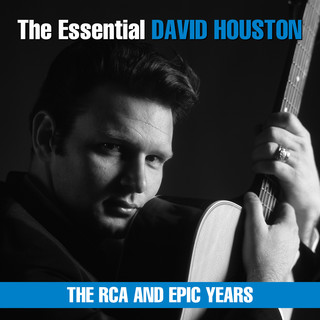 The Essential David Houston - The RCA And Epic Years