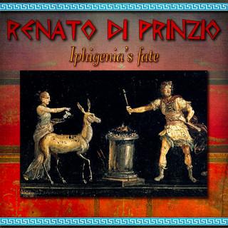 Renato DI Prinzio:Iphigenia's Fate (Instrumental)