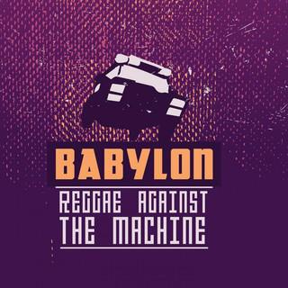 Babylon - Reggae Against The Machine