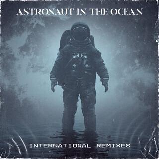 Astronaut In The Ocean (International Remixes)