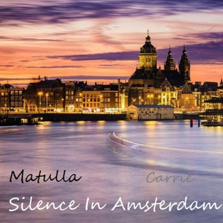 Silence In Amsterdam (Feat. Carrie)