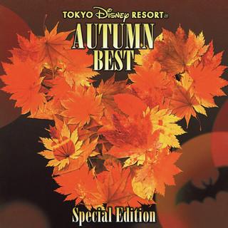 東京ディズニーリゾート オータム・ベスト (スペシャル・エディション) (Tokyo Disney Resort Autumn Best (Special Edition))