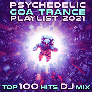 Psychedelic Goa Trance Playlist 2021 Top 100 Hits DJ MIX
