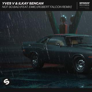 Not So Bad (Feat. Emie) (Robert Falcon Remix)