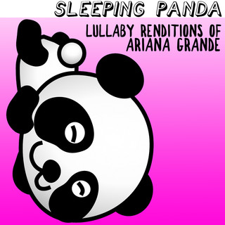 Lullaby Renditions Of Ariana Grande