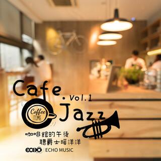 咖啡館的午後.聽爵士暖洋洋 Cafe.Jazz Vol.1