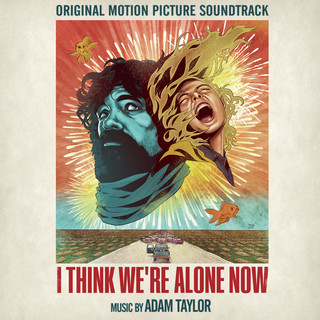 I Think We\'re Alone Now (Original Motion Picture Soundtrack)