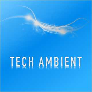 Tech Ambient
