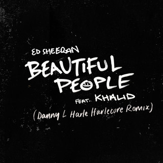 Beautiful People (Feat. Khalid) (Danny L Harle Harlecore Remix)