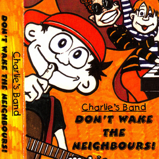 Charlie's Band – Don't Wake The Neighbours !