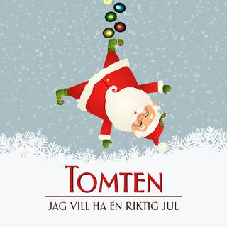 Tomten, Jag Vill Ha En Riktig Jul