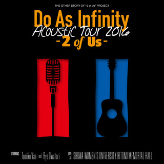 Do As Infinity Acoustic Tour 2016 -2 of Us-