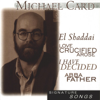 Signature Series:  Michael Card