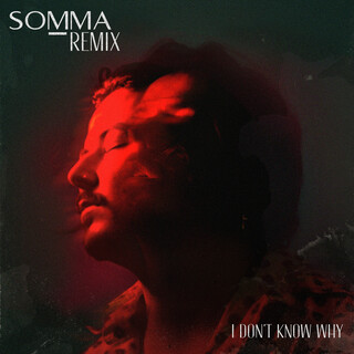 I Don't Know Why (SOMMA Remix)