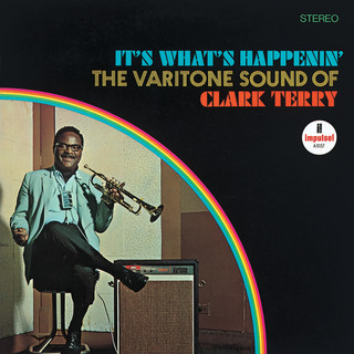 It's What's Happenin' - The Varitone Sound Of Clark Terry