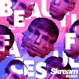 Beautiful Faces (Skream Remix)