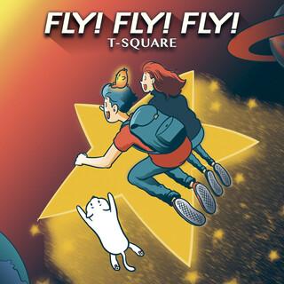 FLY! FLY! FLY!