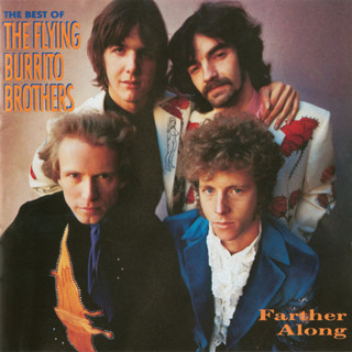 Farther Along:The Best Of The Flying Burrito Brothers