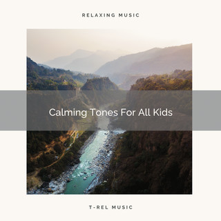 Calming Tones For All Kids