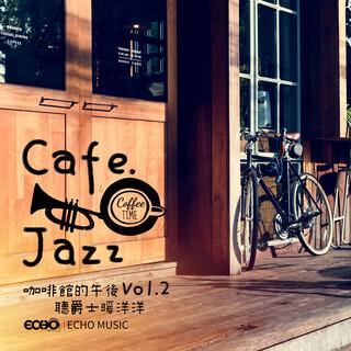 咖啡館的午後.聽爵士暖洋洋 Cafe.Jazz Vol.2