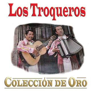 Los Troqueros Colección De Oro