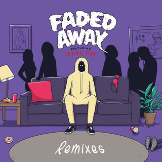 Faded Away (Feat. Icona Pop) (Remixes)