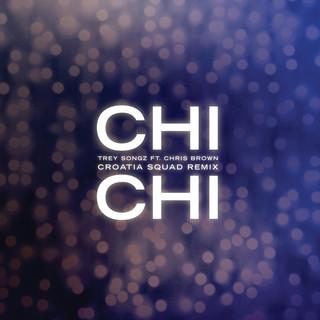 Chi Chi (feat. Chris Brown) (Croatia Squad Remix)