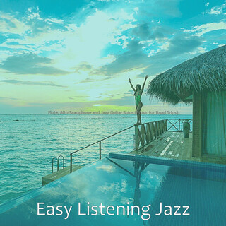 Flute, Alto Saxophone And Jazz Guitar Solos (Music For Road Trips)