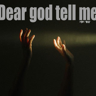 Dear God Tell Me