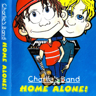 Charlie's Band – Home Alone !