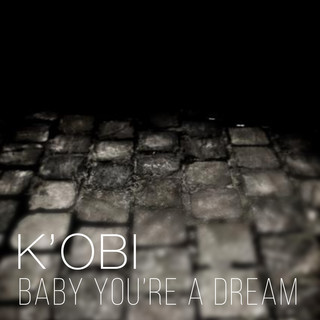 Baby You\'re A Dream