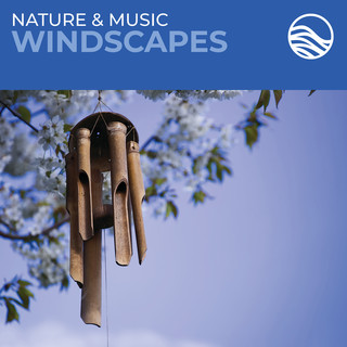 Nature & Music:Windscapes