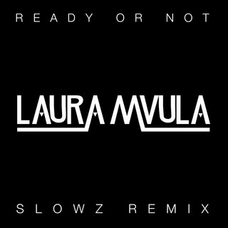 Ready Or Not (Slowz Remix)