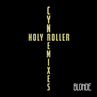 Holy Roller (Blonde Remix)