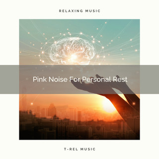 Pink Noise For Personal Rest