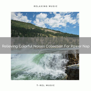 Relieving Colorful Noises Collection For Power Nap