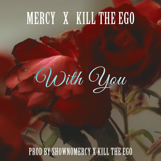 With You (Feat. Killtheego)