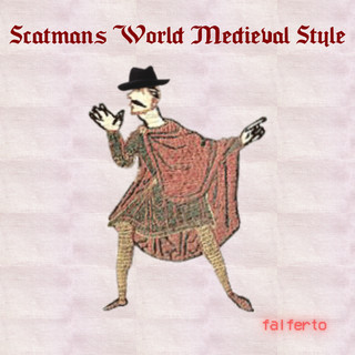 Scatmans World Medieval Style
