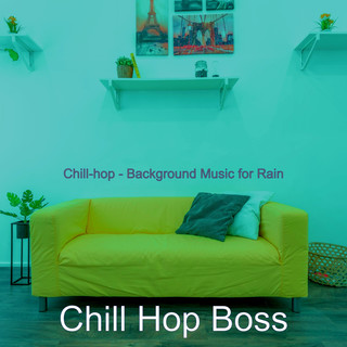 Chill - Hop - Background Music For Rain