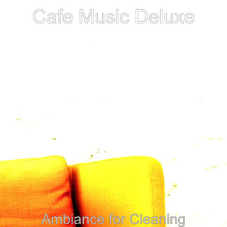Ambiance For Cleaning